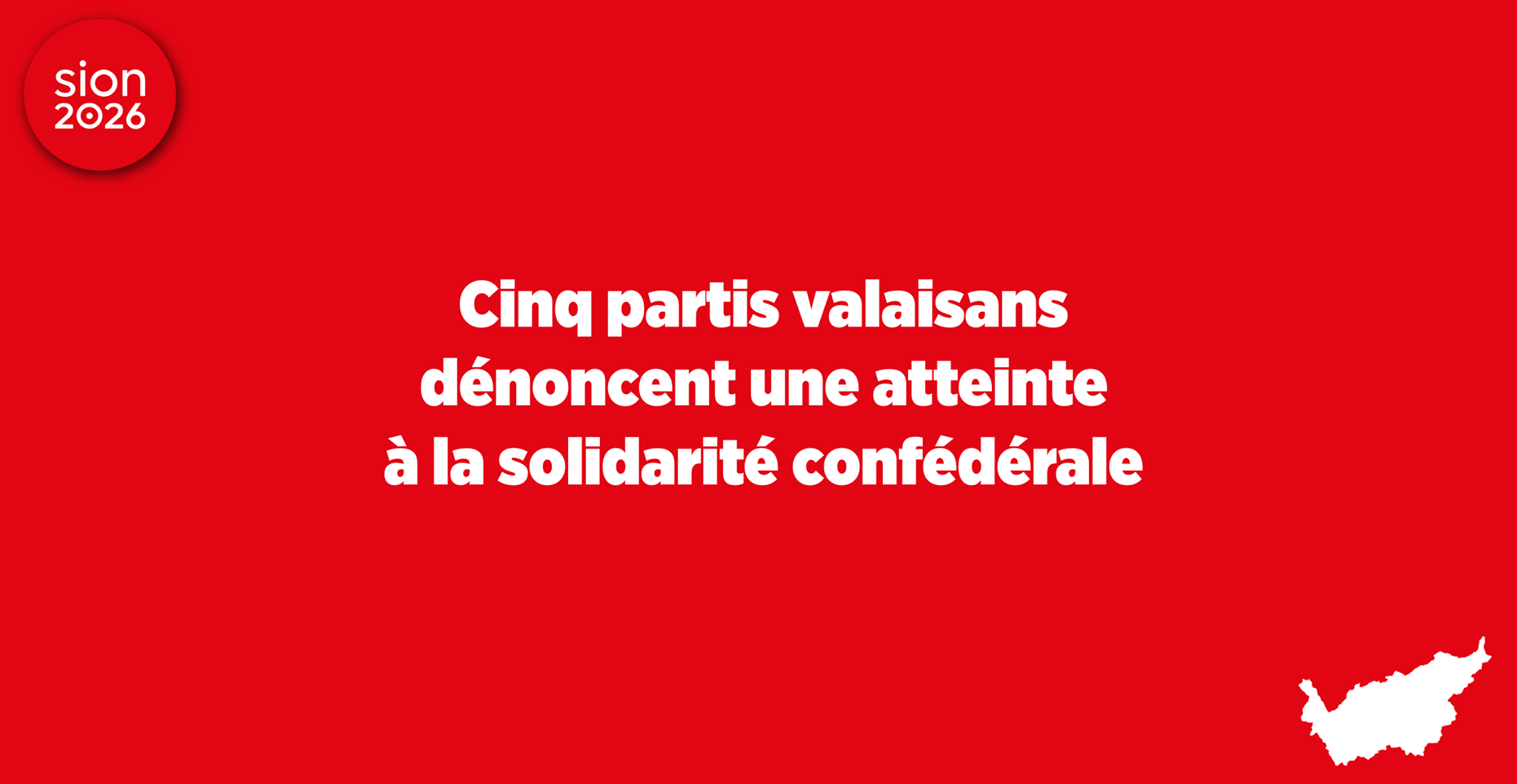 A joint statement from five Valais political parties claimed the motion to extend a referendum nationwide on Sion's bid for the 2026 Olympic and Paralympic Games was an attack on Confederal solidarity ©Sion 2026