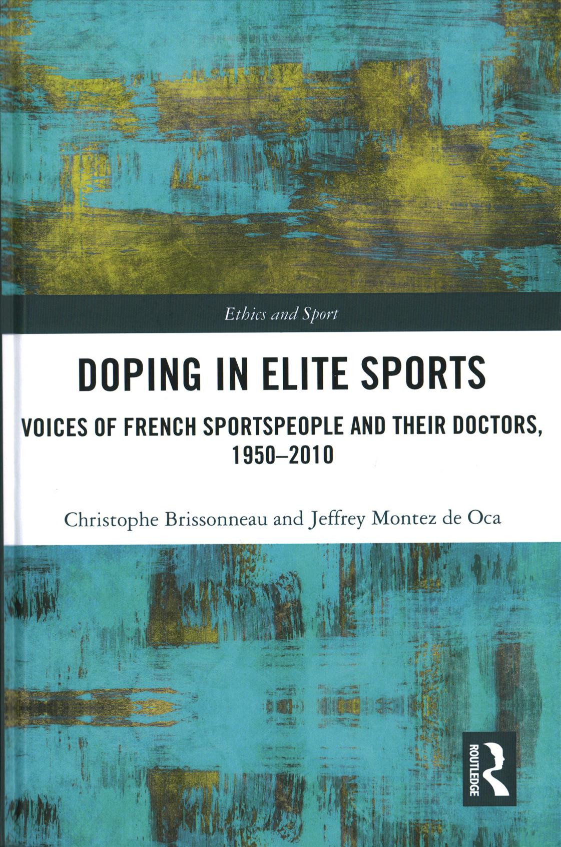 A newly study published in the book Doping in Elite Sports - Voices of French sportspeople and Their Doctors, 1950-2010 offers a richly researched view on how doping in elite sport has developed and operated since 1950 ©Routledge