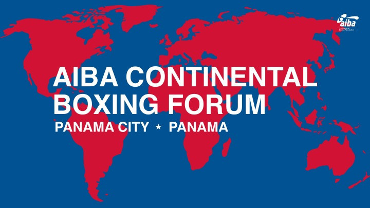 Panama is set to host the very first International Boxing Association Continental Forum ©AIBA