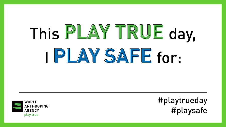 WADA encourage stakeholders to Play Safe on Play True Day