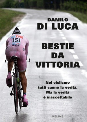 Disgraced cyclist Danilo Di Luca of Italy has claimed cheating was essential for victory during his time on the bike ©Amazon