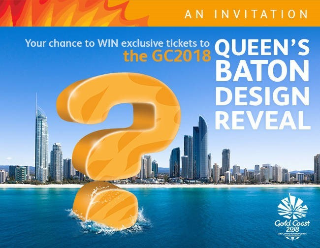 Gold Coast 2018 have launched a competition to allow a member of the public to attend the launch of the Queen's Baton Relay design ©Gold Coast 2018 ©Gold Coast 2018